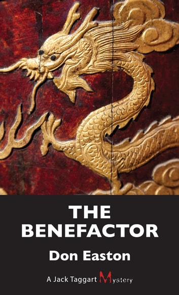 The Benefactor - A Jack Taggart Mystery ebook by Don Easton