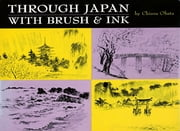 Through Japan with Brush & Ink ebook by Chiura Obata