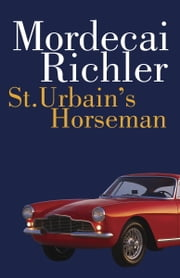 St. Urbain's Horseman ebook by Mordecai Richler