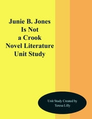 Junie B. Jones is Not a Crook Novel Literature Unit Study ebook by Teresa Lilly