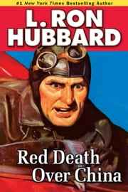 Red Death Over China ebook by L. Ron Hubbard