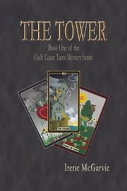 The Tower Book One of the Gulf Coast Mystery Seies ebook by Irene McGarvie