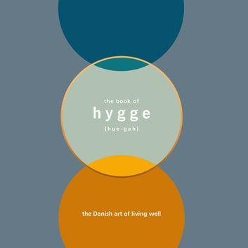 The Book of Hygge - The Danish Art of Living Well audiobook by Louisa Thomsen Brits