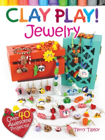 Clay Play! JEWELRY ebook by Terry Taylor