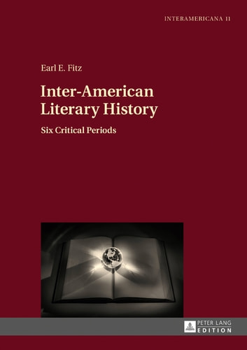 Inter-American Literary History - Six Critical Periods ebook by Earl E. Fitz