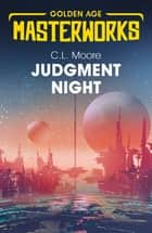 Judgment Night: A Selection of Science Fiction ebook by C.L. Moore