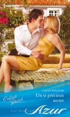 Un si précieux secret ebook by Cathy Williams