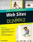 Web Sites Do-It-Yourself For Dummies ebook by Janine Warner