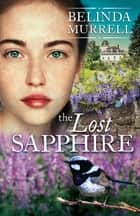 The Lost Sapphire ebook by Belinda Murrell