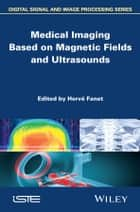 Medical Imaging Based on Magnetic Fields and Ultrasounds ebook by Hervé Fanet