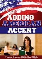 Adding American Accent ebook by Yvonne Cranmer