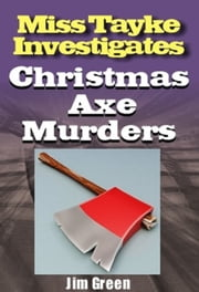Christmas Axe Murders ebook by Jim Green