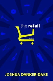 The Retail ebook by Joshua Danker-Dake