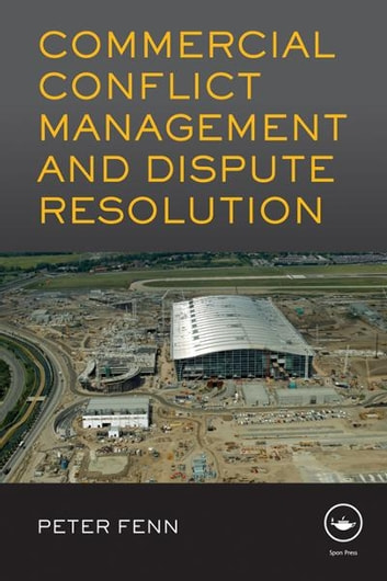 Commercial conflict management and dispute resolution ebook by peter commercial conflict management and dispute resolution ebook by peter fenn fandeluxe Images