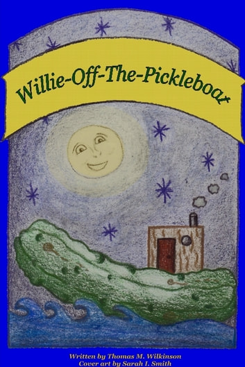 Willie-Off-The-Pickleboat ebook by Thomas M. Wilkinson