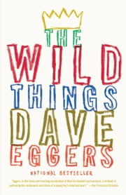 The Wild Things ebook by Dave Eggers
