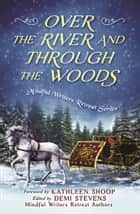 Over the River and Through the Woods ebook by Kathleen Shoop