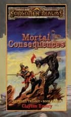 Mortal Consequences ebook by Clayton Emery