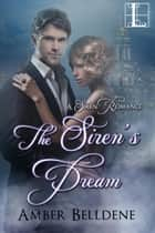 The Siren's Dream ebook by Amber Belldene