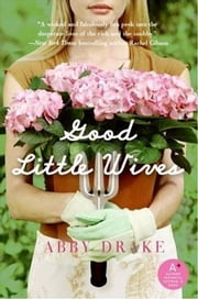 Good Little Wives ebook by Abby Drake