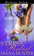 Stress Relief ebook by Diana Hunter