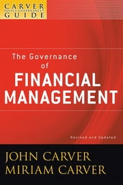 A Carver Policy Governance Guide, The Governance of Financial Management ebook by John Carver,Miriam Mayhew Carver