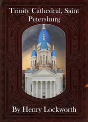 Trinity Cathedral, Saint Petersburg ebook by Henry Lockworth,Eliza Chairwood,Bradley Smith