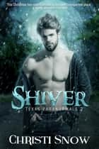 Shiver - Texas Paranormals, #2 ebook by Christi Snow