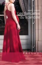 Les fiançailles du scandale ebook by Molly O'Keefe