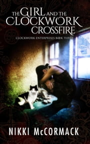 The Girl and the Clockwork Crossfire