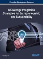 Knowledge Integration Strategies for Entrepreneurship and Sustainability ebook by Neeta Baporikar