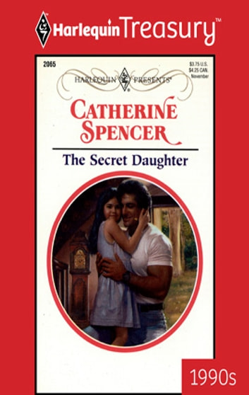 The Secret Daughter ebook by Catherine Spencer