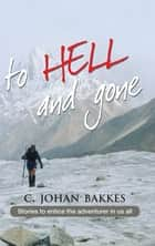 To hell and gone ebook by C. Johan Bakkes