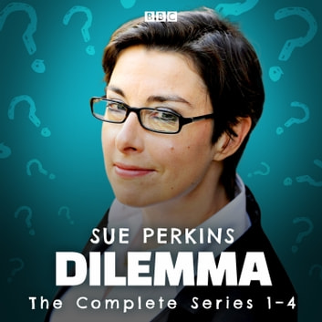 Dilemma: The Complete Series 1-4 audiobook by Sue Perkins