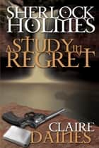 A Study in Regret ebook by Claire Daines