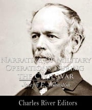 Narrative of Military Operations During the Civil War (Illustrated Edition) ebook by Joseph E. Johnston