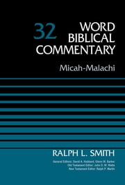 Micah-Malachi, Volume 32 ebook by Ralph Smith, David Allen Hubbard, Glenn W. Barker,...