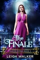 The Finale ebook by Leigh Walker