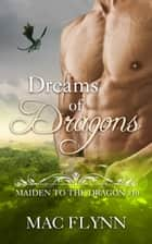 Dreams of Dragons ebook by Mac Flynn