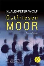 Ostfriesenmoor ebook by Klaus-Peter Wolf