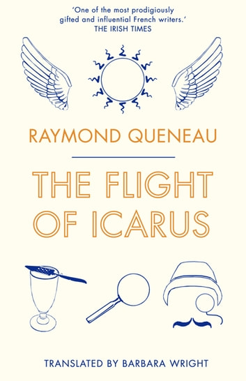 The Flight of Icarus ebook by Raymond Queneau
