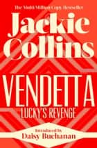 Vendetta: Lucky's Revenge - introduced by Daisy Buchanan ebook by Jackie Collins