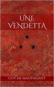 a vendetta by guy de maupassant essay