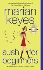 Sushi for Beginners ebook by Marian Keyes