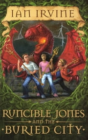 Runcible Jones & the Buried City ebook by Ian Irvine