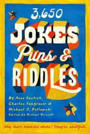 3650 Jokes, Puns, and Riddles ebook by Charles Foxgrover, Anne Kostick, Michael J. Pellowski