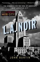 L.A. Noir ebook by John Buntin