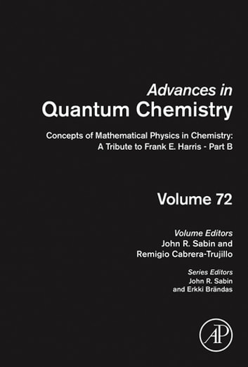 Concepts of Mathematical Physics in Chemistry: A Tribute to Frank E. Harris - Part B ebook by John R. Sabin,Remigio Cabrera-Trujillo