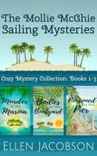 The Mollie McGhie Cozy Sailing Mysteries, Books 1-3 - Hilarious Cozy Mystery Box Set ebook by Ellen Jacobson