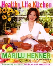 Healthy Life Kitchen ebook by Marilu Henner